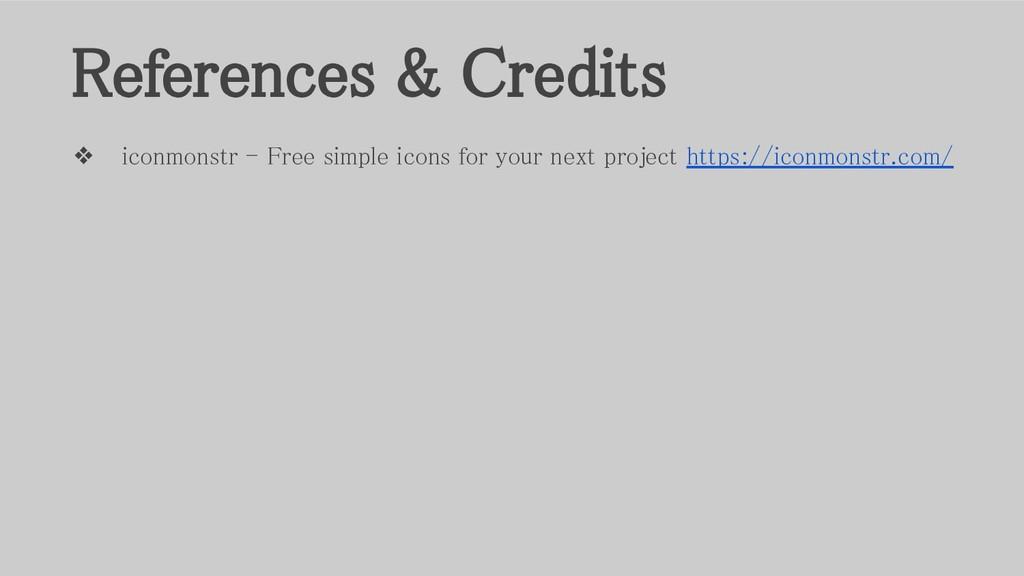 References & Credits ❖ iconmonstr - Free simpl...