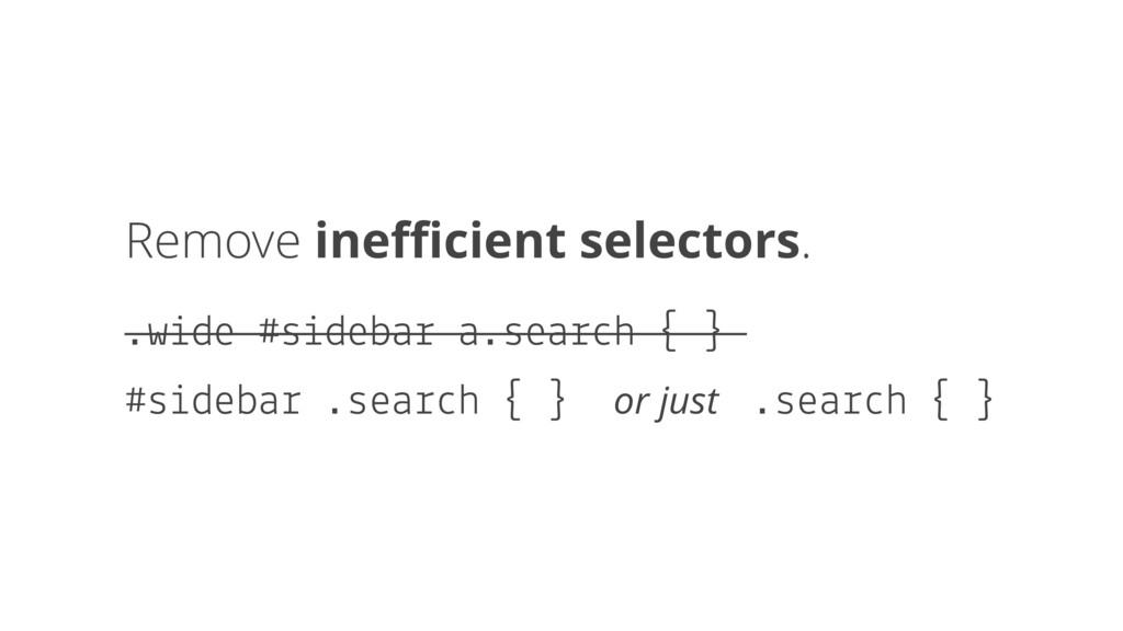 Remove inefficient selectors. .wide #sidebar a.se...
