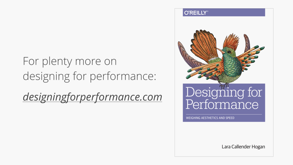 For plenty more on designing for performance: d...