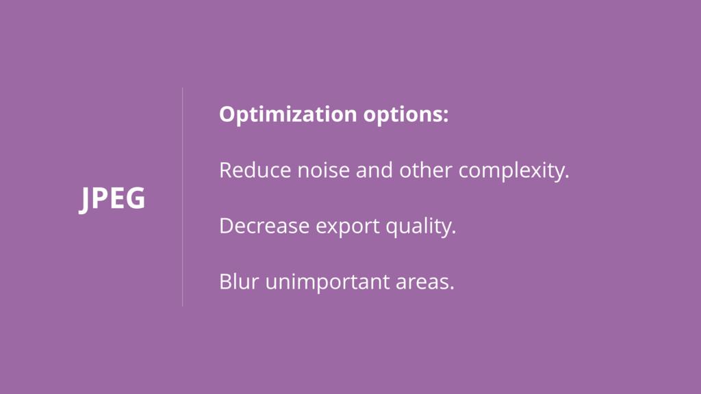 JPEG Optimization options: Reduce noise and oth...