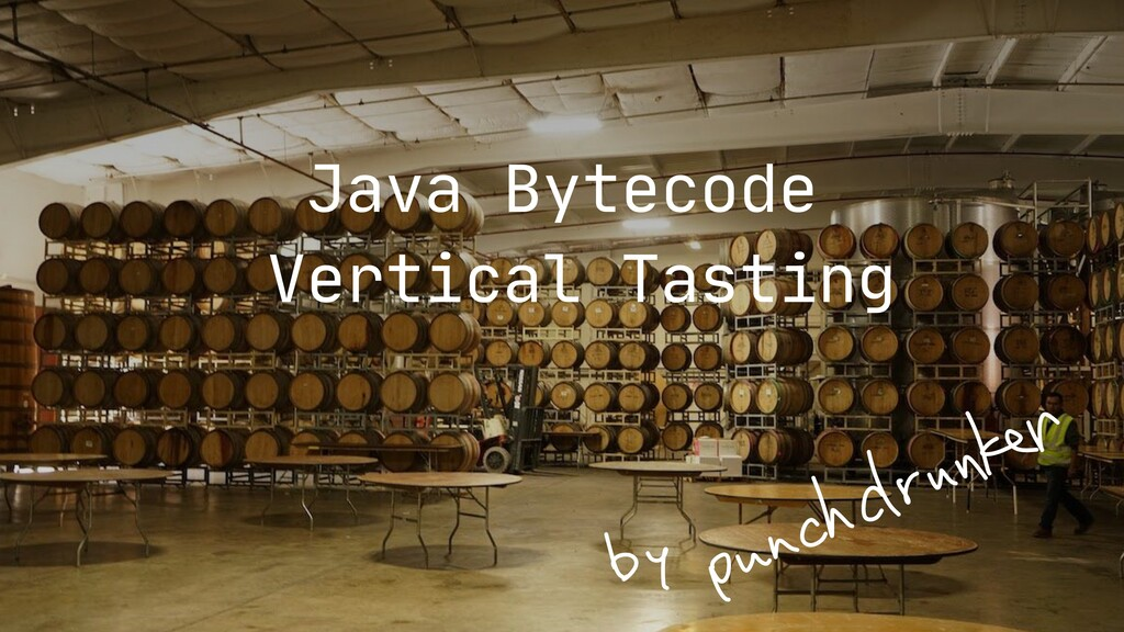 Java Bytecode  Vertical Tasting