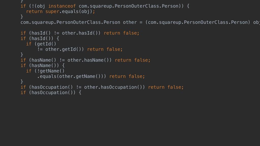 } if (!(obj instanceof com.squareup.PersonOuter...