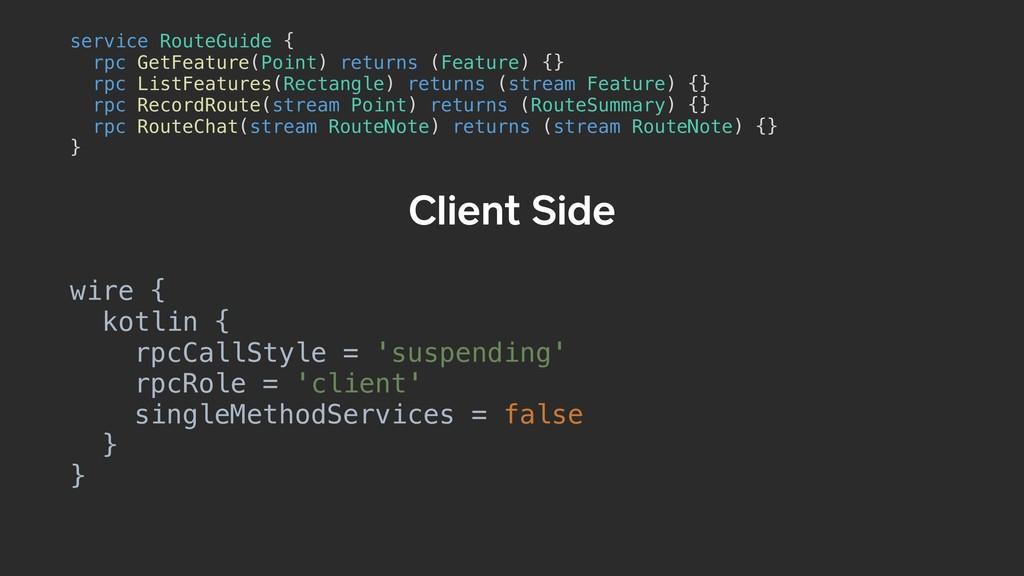 Client Side service RouteGuide {a rpc GetFeatur...