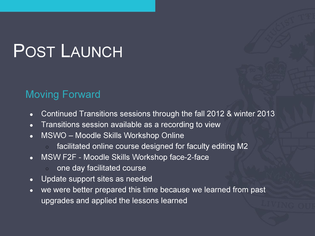Moving Forward POST LAUNCH ● Continued Transiti...