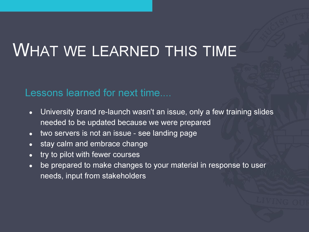 Lessons learned for next time.... WHAT WE LEARN...