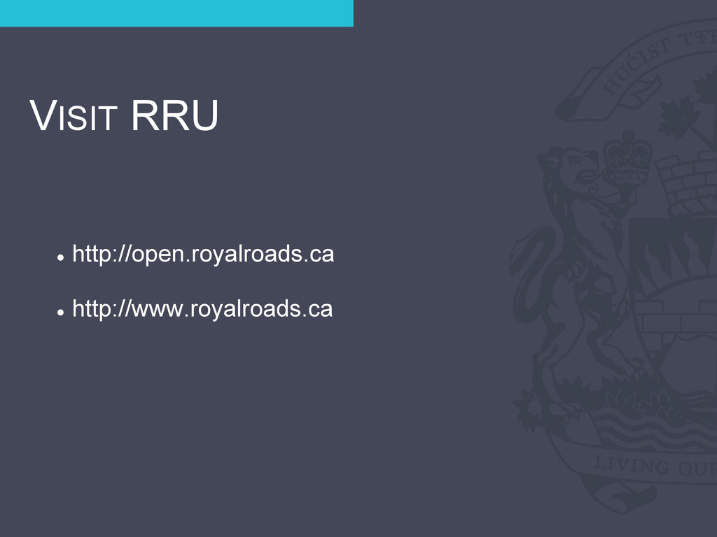 VISIT RRU ● http://open.royalroads.ca ● http://...
