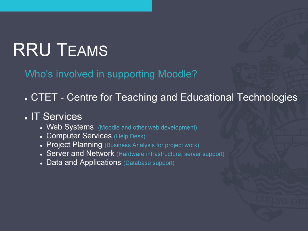 Who's involved in supporting Moodle? RRU TEAMS ...