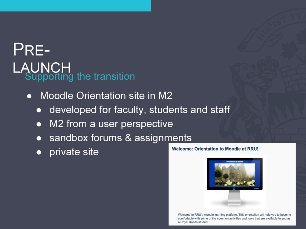 Supporting the transition PRE- LAUNCH ● Moodle ...