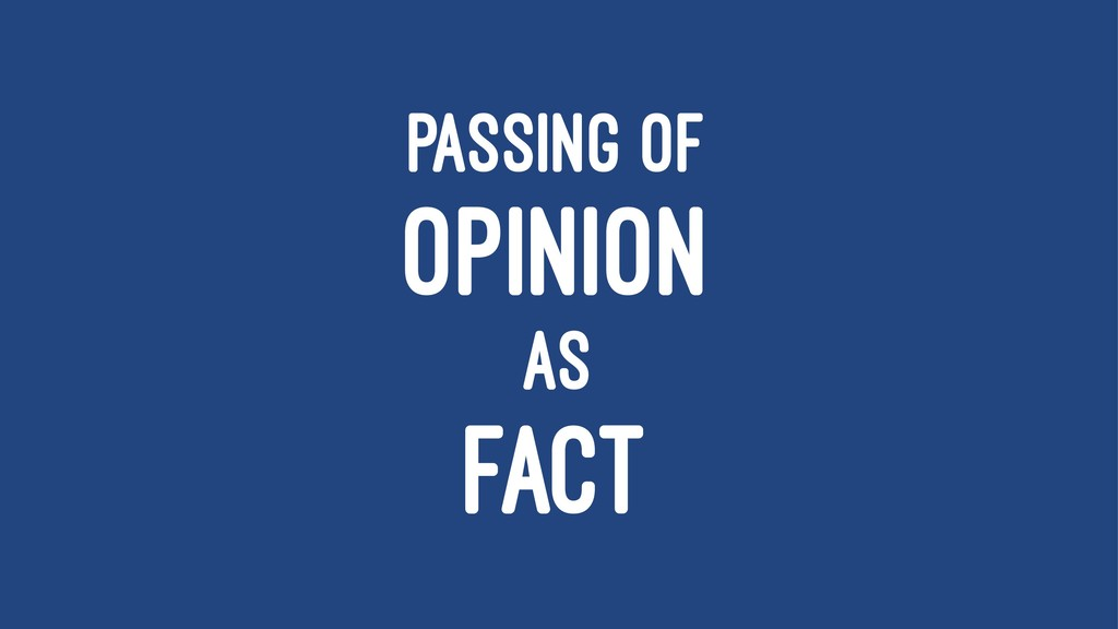 PASSING OF OPINION AS FACT