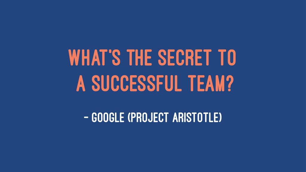 What's the secret to a successful team? — Googl...
