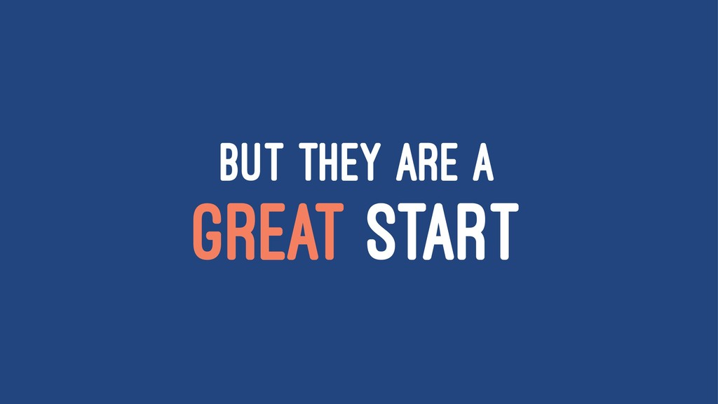 BUT THEY ARE A GREAT START