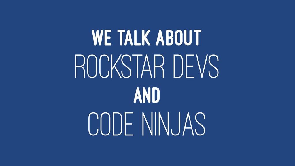 WE TALK ABOUT ROCKSTAR DEVS AND CODE NINJAS