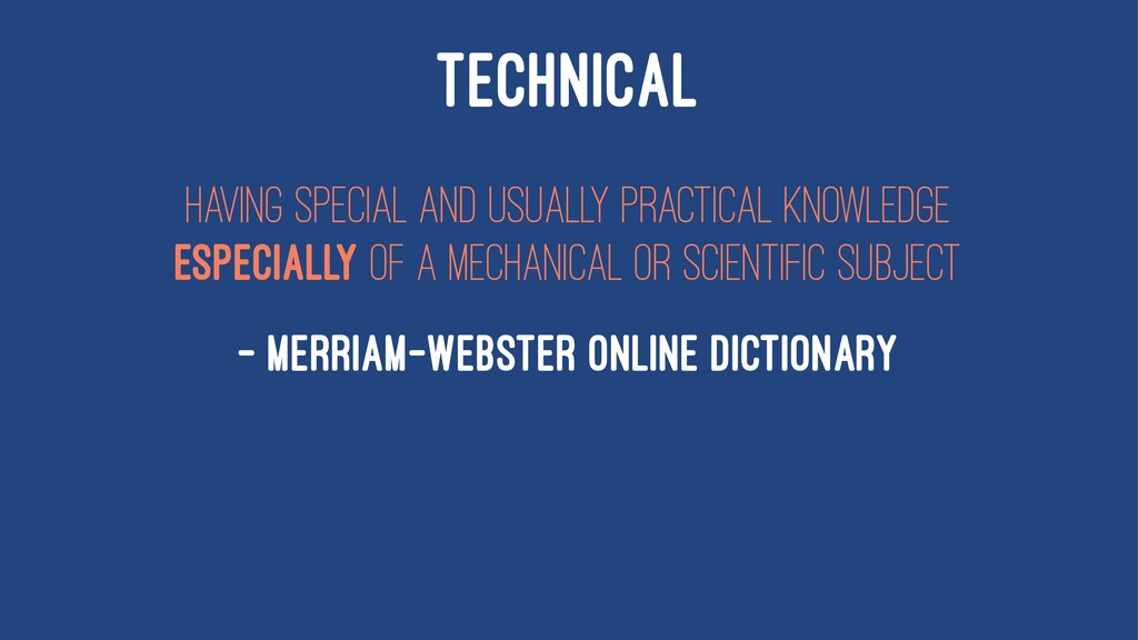 TECHNICAL having special and usually practical ...