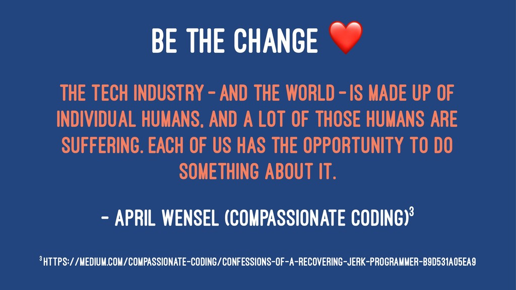 BE THE CHANGE The tech industry—and the world...