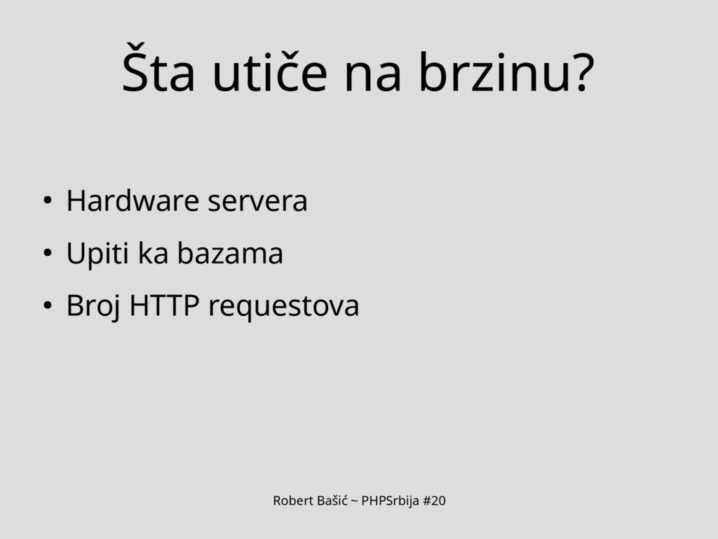 Robert Bašić ~ PHPSrbija #20 Šta utiče na brzin...