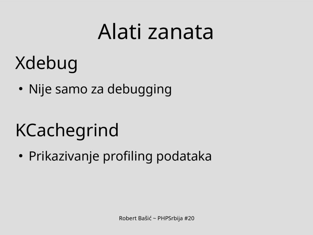 Robert Bašić ~ PHPSrbija #20 Alati zanata Xdebu...