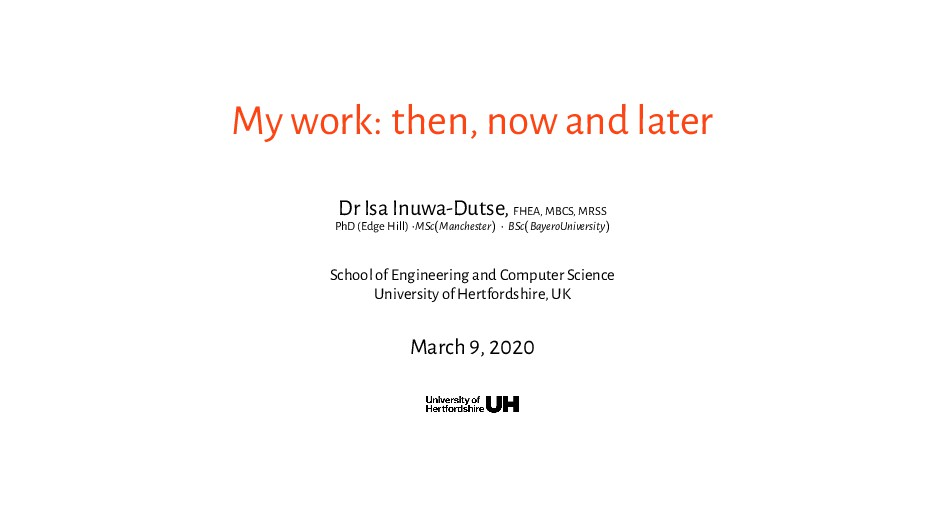 My work: then, now and later Dr Isa Inuwa-Dutse...