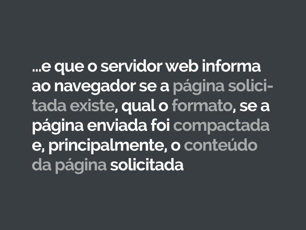…e que o servidor web informa ao navegador se a...