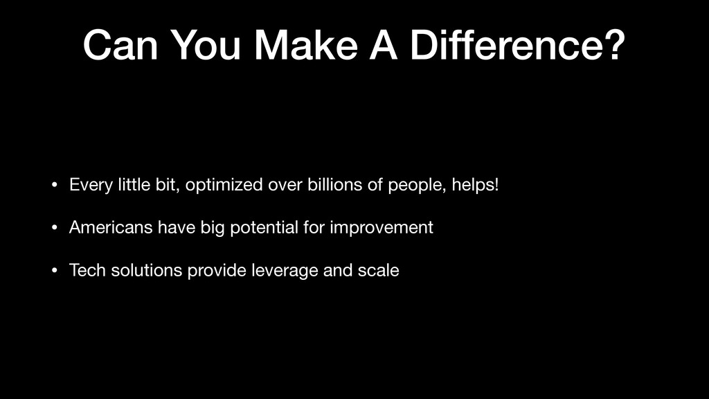 Can You Make A Difference? • Every little bit, ...