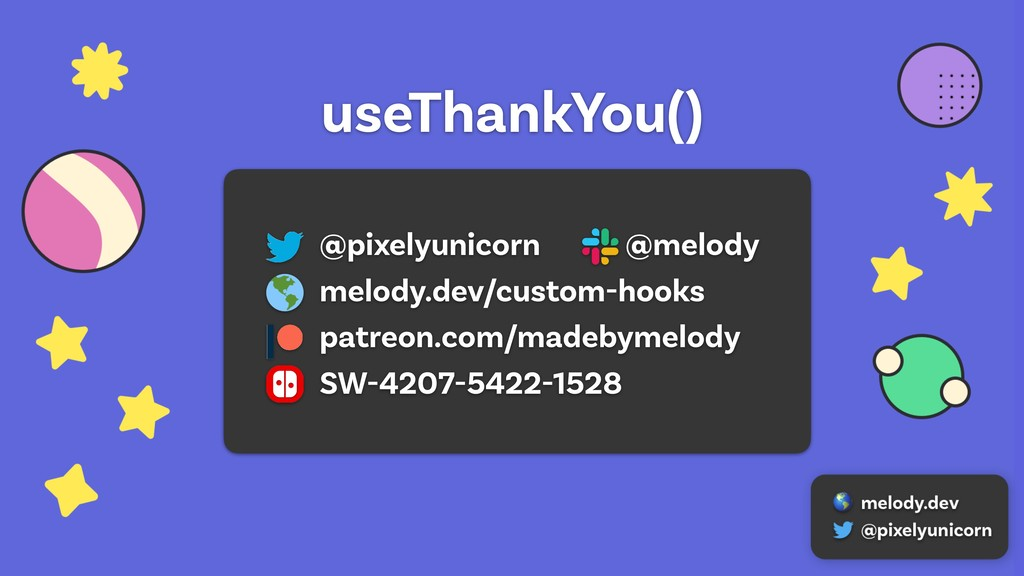 useThankYou() @pixelyunicorn @melody melody.dev...