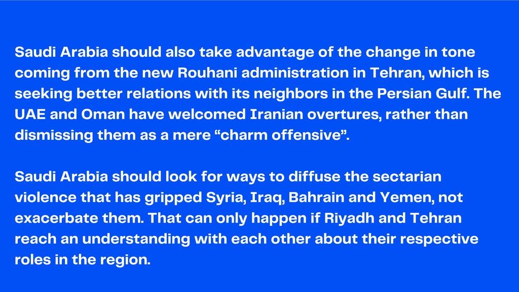 Saudi Arabia should also take advantage of the ...