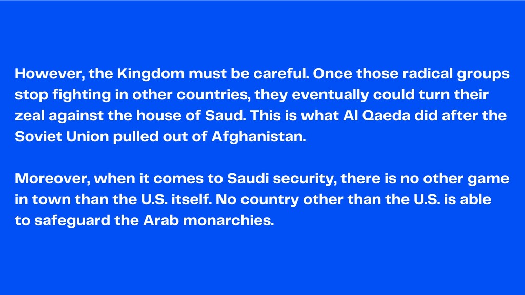 However, the Kingdom must be careful. Once thos...