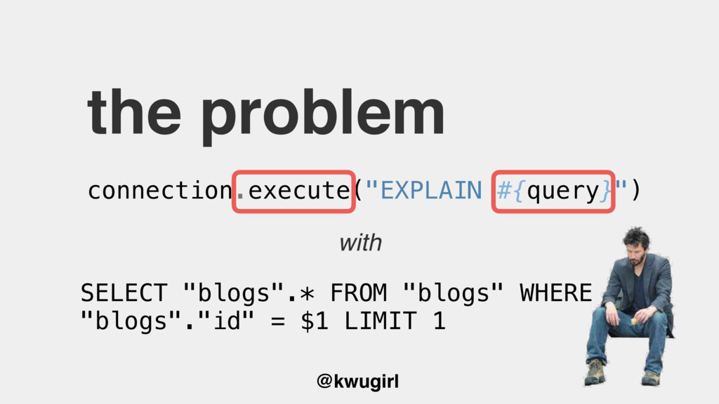 "@kwugirl the problem connection.execute(""EXPLAI..."