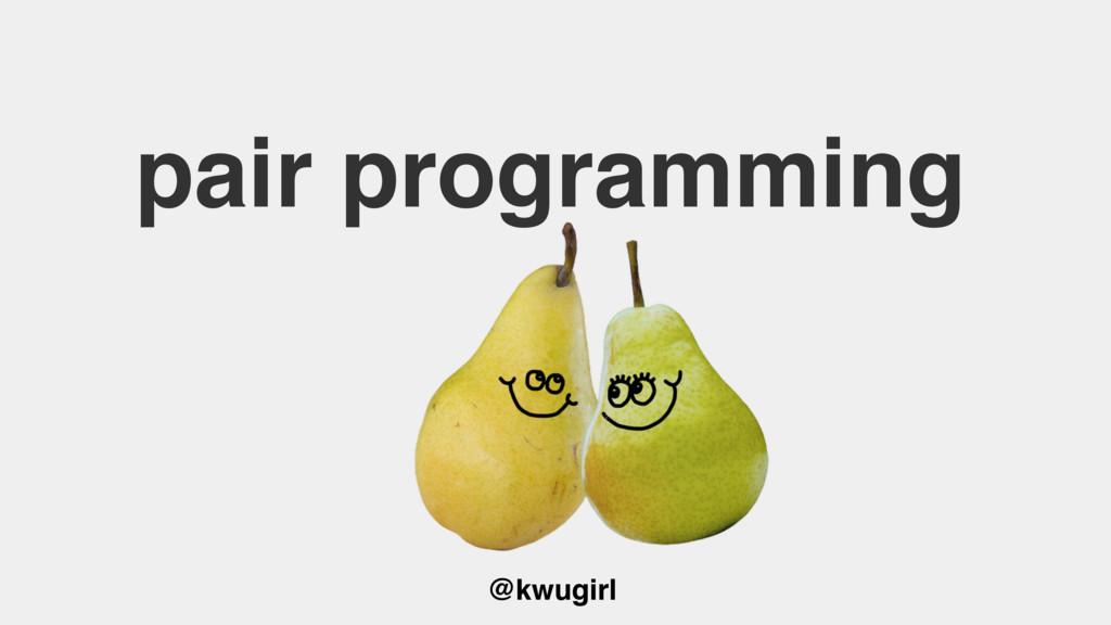@kwugirl pair programming