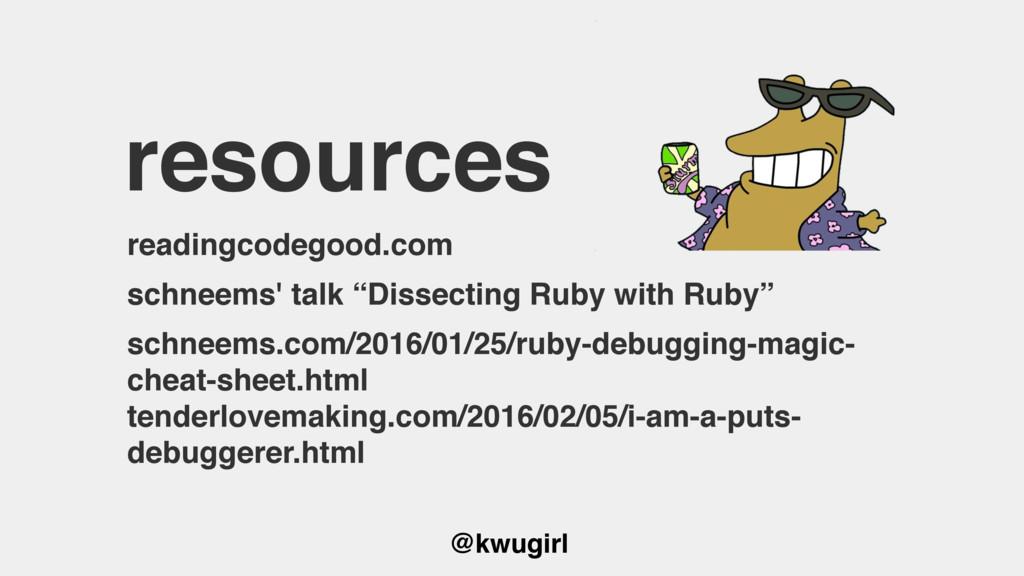 @kwugirl resources readingcodegood.com schneems...