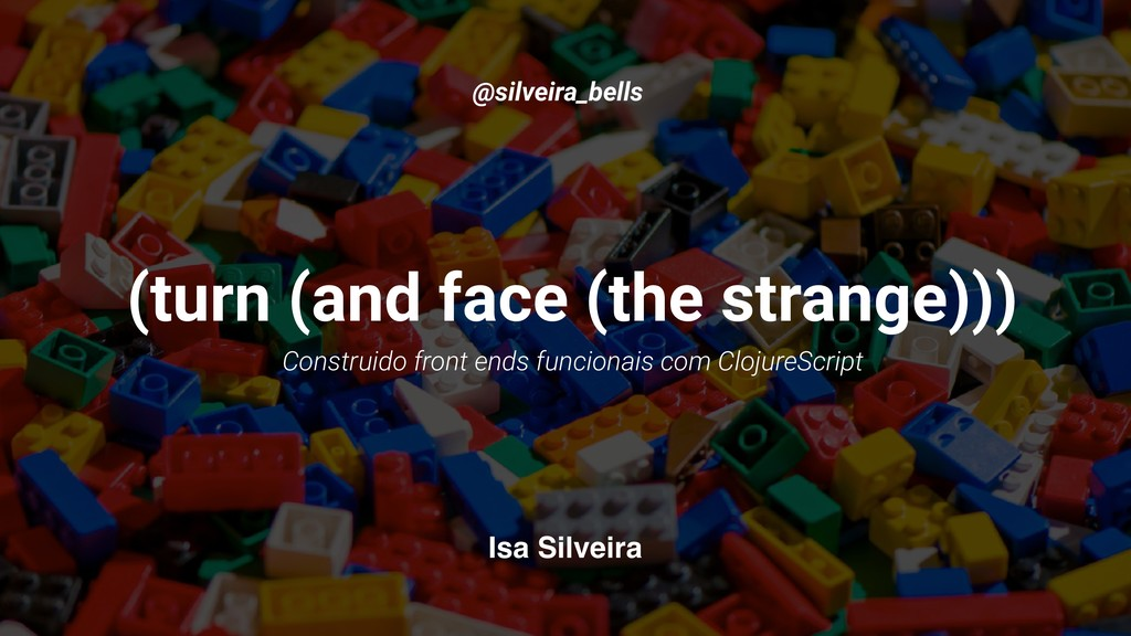 (turn (and face (the strange))) @silveira_bells...