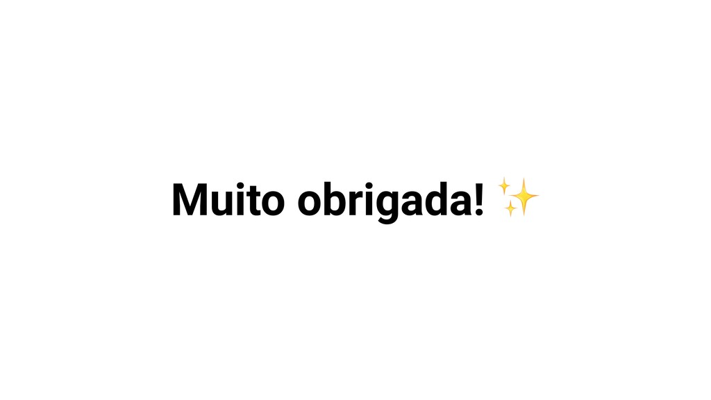Muito obrigada! ✨