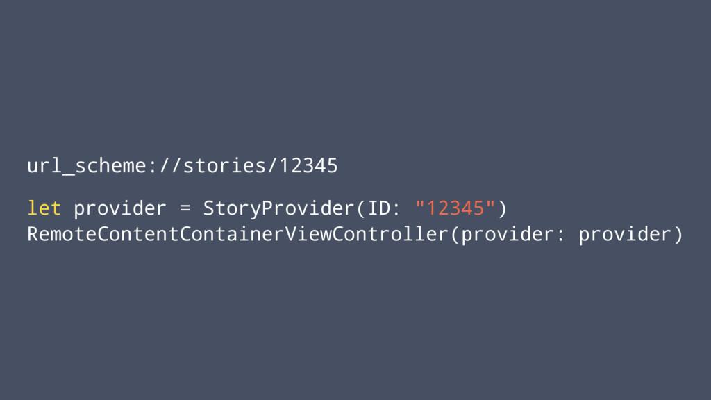 url_scheme://stories/12345 let provider = Story...