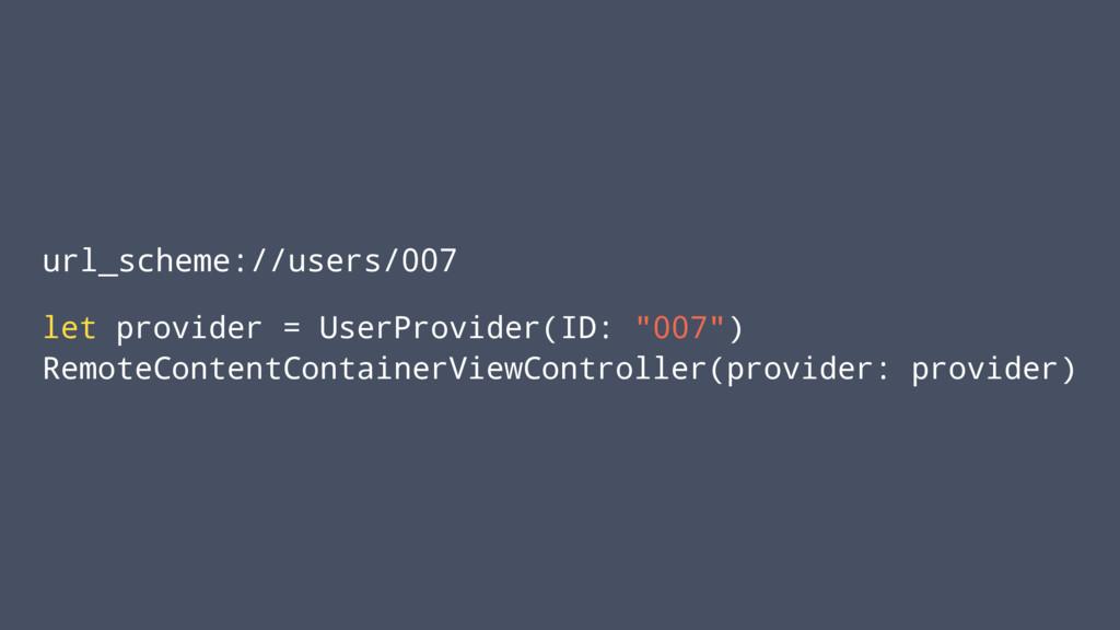 url_scheme://users/007 let provider = UserProvi...