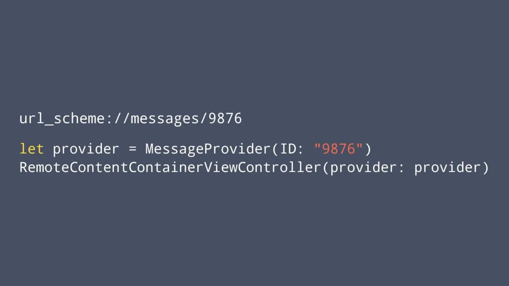 url_scheme://messages/9876 let provider = Messa...