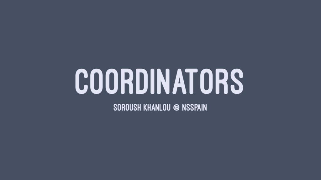 COORDINATORS SOROUSH KHANLOU @ NSSPAIN