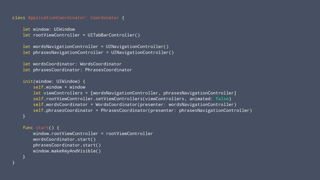 class ApplicationCoordinator: Coordinator { let...