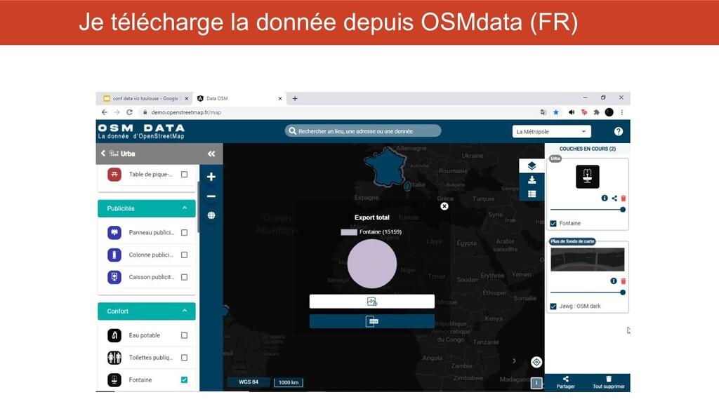 Je télécharge la donnée depuis OSMdata (FR)