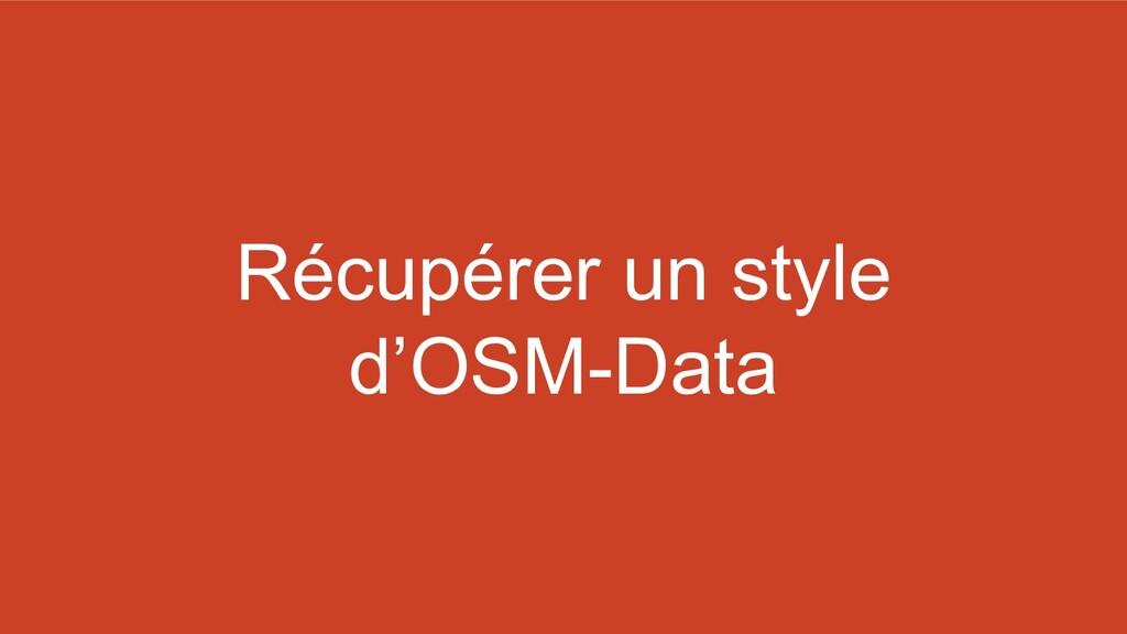 Récupérer un style d'OSM-Data