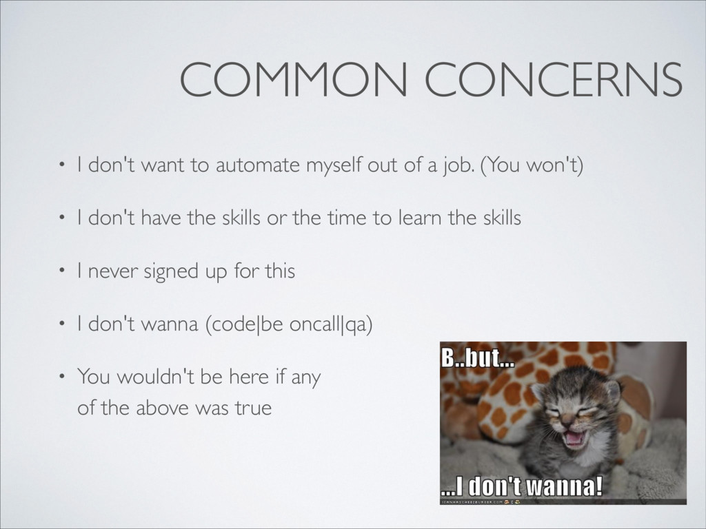 COMMON CONCERNS • I don't want to automate myse...