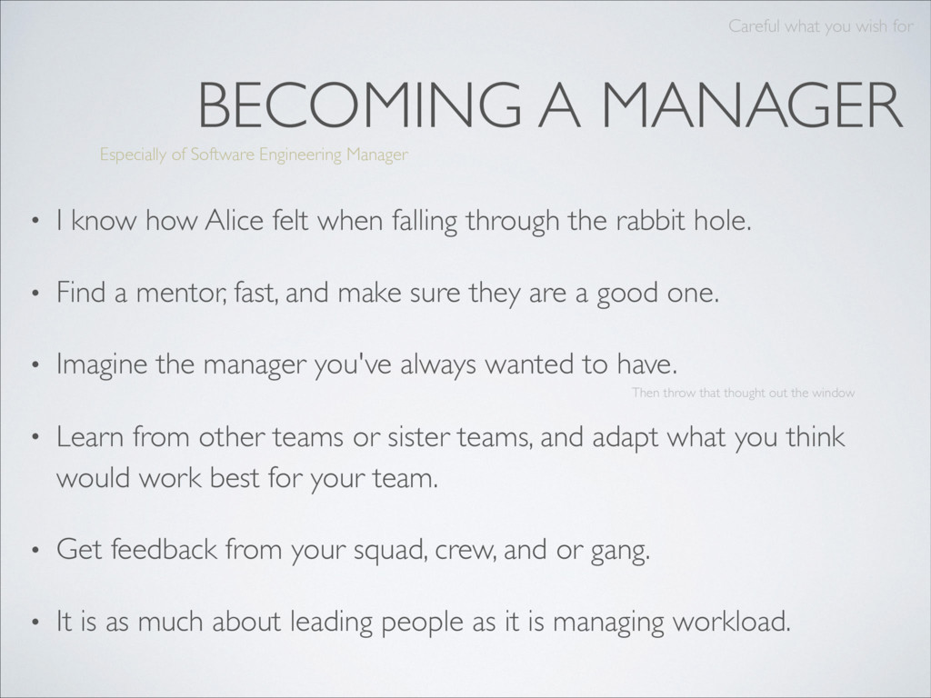 BECOMING A MANAGER • I know how Alice felt when...