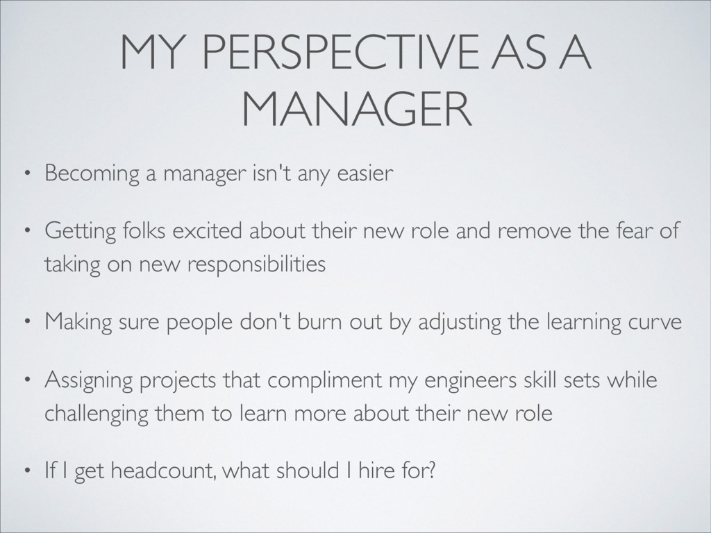 MY PERSPECTIVE AS A MANAGER • Becoming a manage...