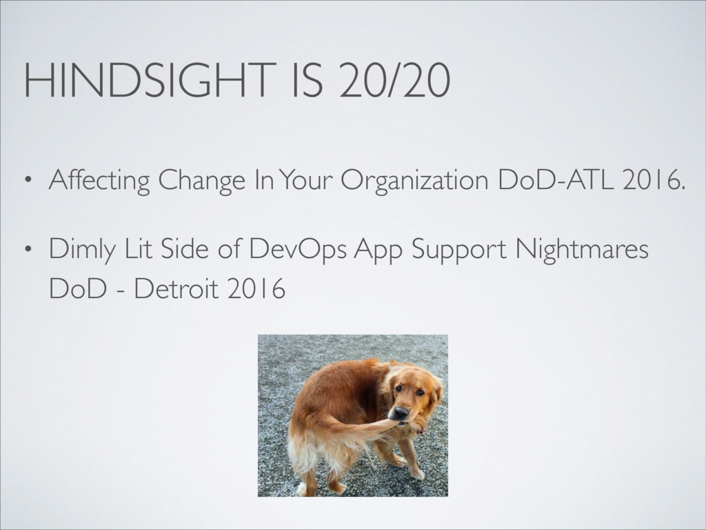 HINDSIGHT IS 20/20 • Affecting Change In Your O...