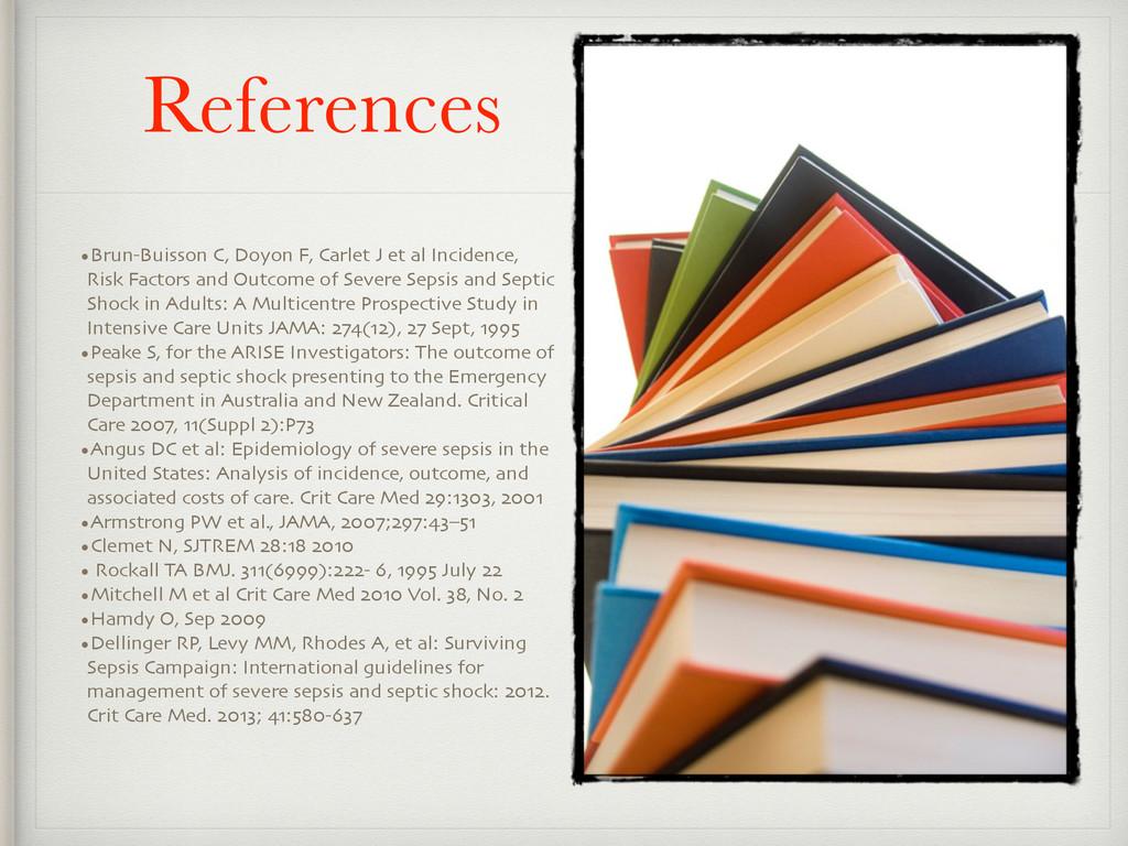 References •Brun-Buisson C, Doyon F, Carlet J e...