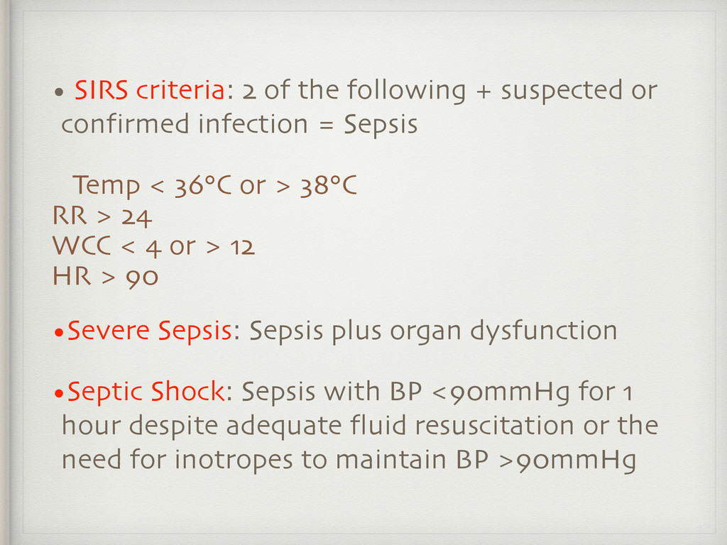 • SIRS criteria: 2 of the following + suspected...