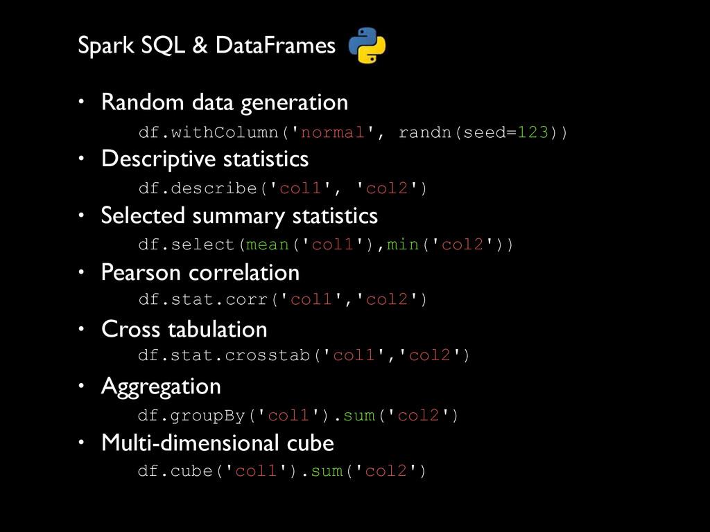 Spark SQL & DataFrames  ! • Random data gener...