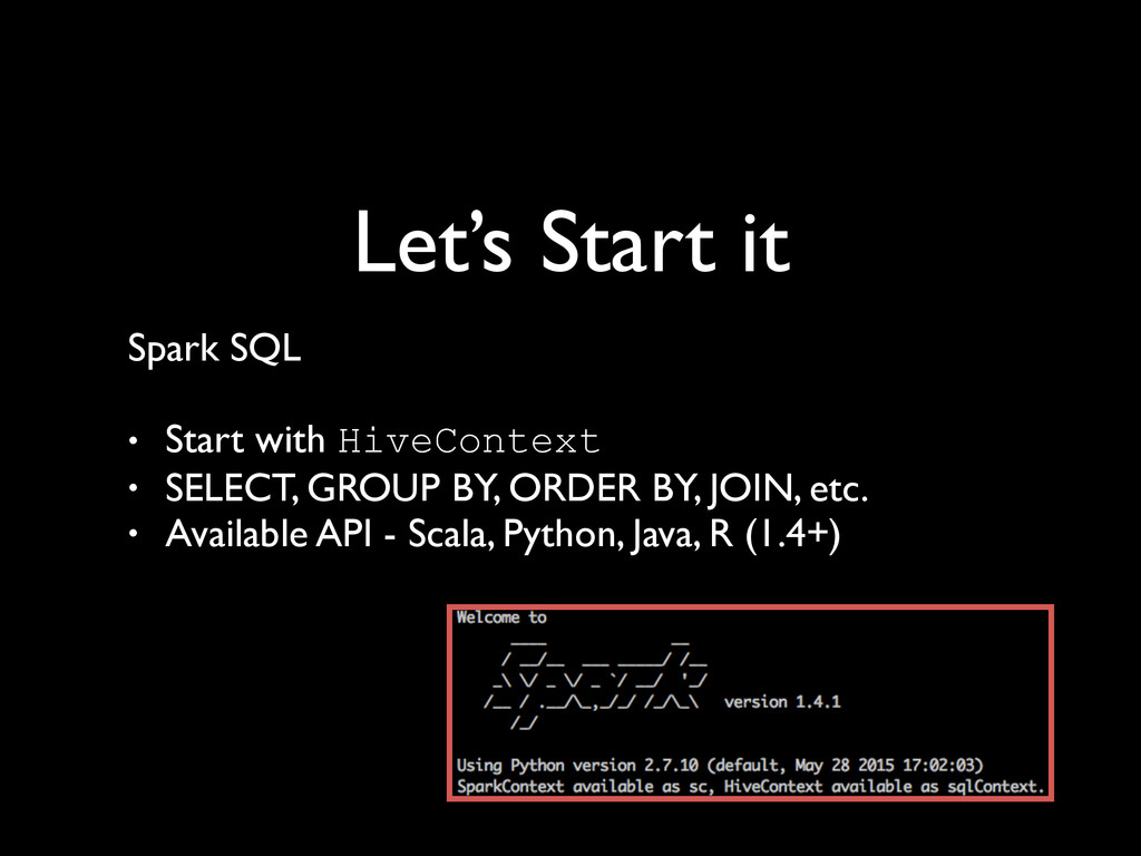 Let's Start it Spark SQL	 