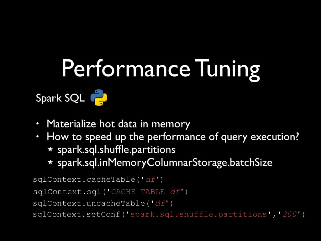 Performance Tuning Spark SQL	 