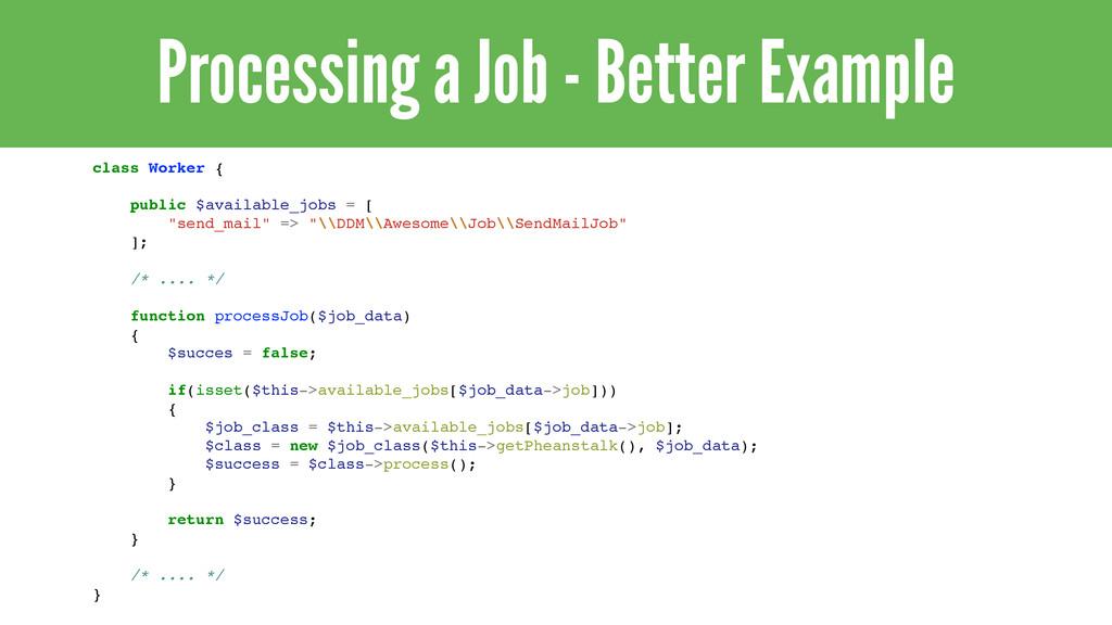 Processing a Job - Better Example class Worker ...