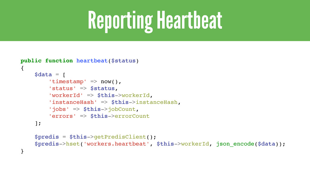 Reporting Heartbeat public function heartbeat($...