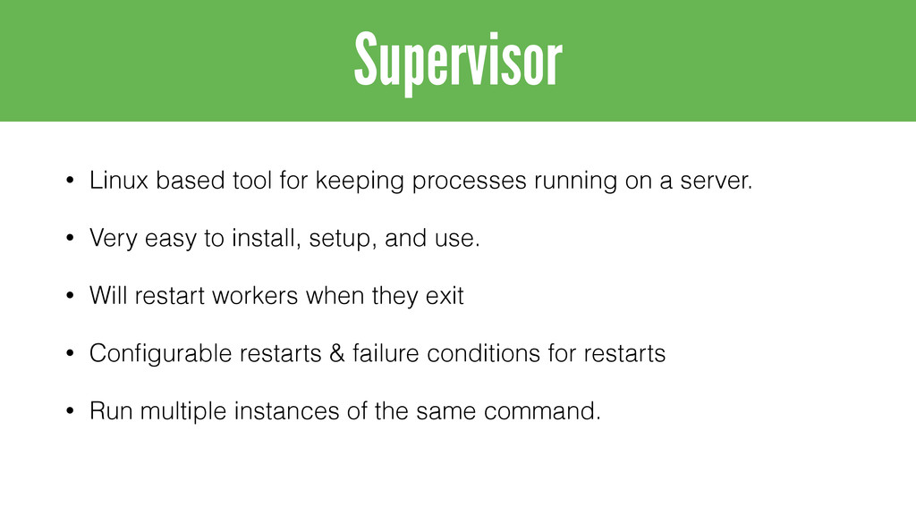 • Linux based tool for keeping processes runnin...
